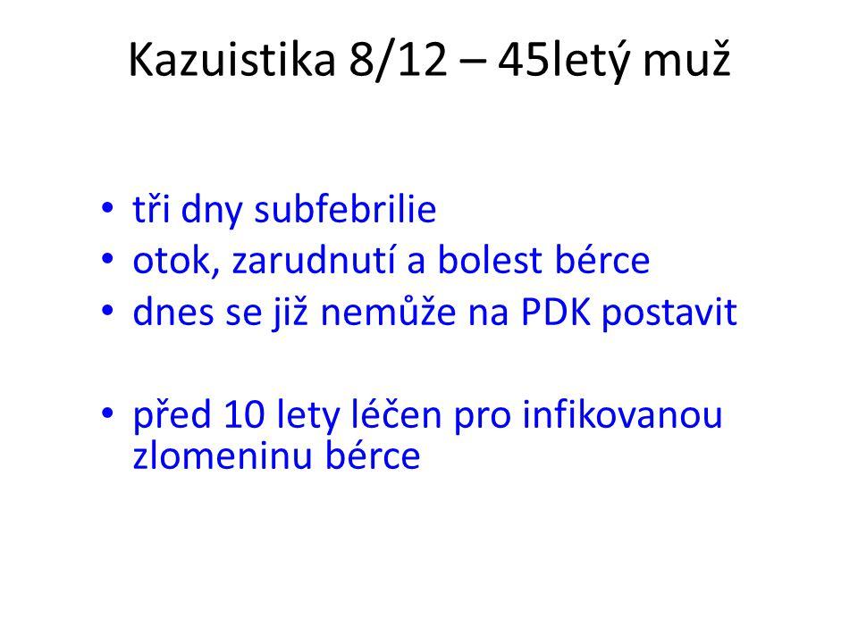 Kazuistika 8/12 – 45letý muž tři dny subfebrilie