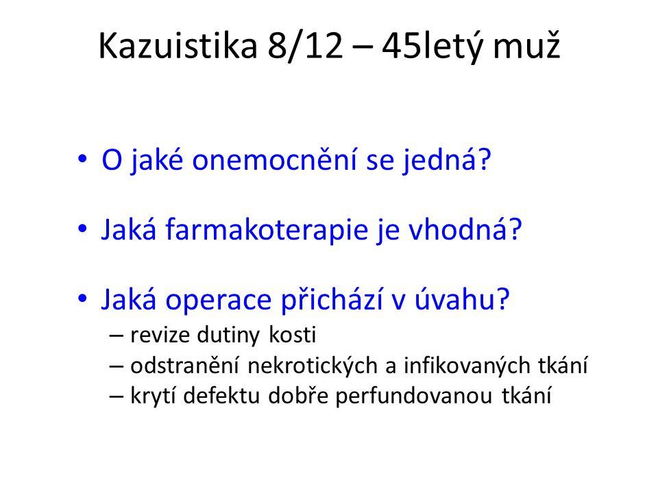 Kazuistika 8/12 – 45letý muž O jaké onemocnění se jedná