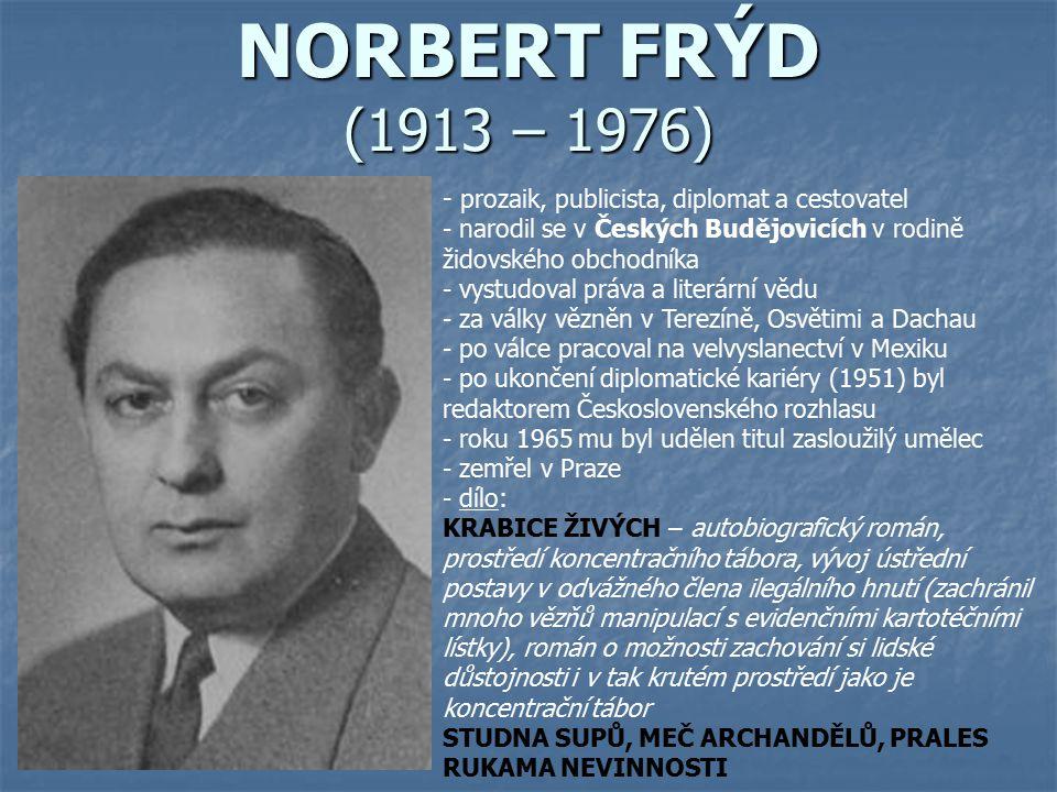NORBERT FRÝD (1913 – 1976) prozaik, publicista, diplomat a cestovatel