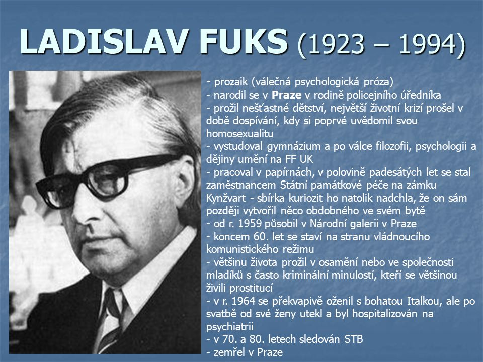 LADISLAV FUKS (1923 – 1994) prozaik (válečná psychologická próza)