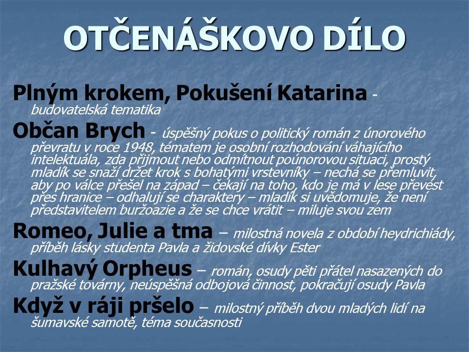OTČENÁŠKOVO DÍLO Plným krokem, Pokušení Katarina - budovatelská tematika.