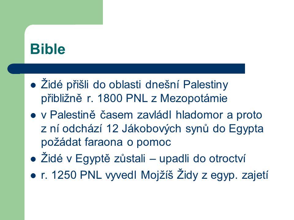 Bible Židé přišli do oblasti dnešní Palestiny přibližně r. 1800 PNL z Mezopotámie.
