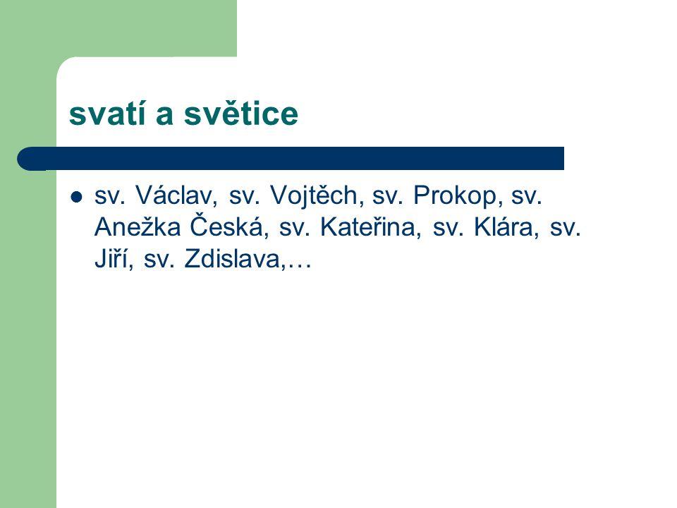 svatí a světice sv. Václav, sv. Vojtěch, sv. Prokop, sv.