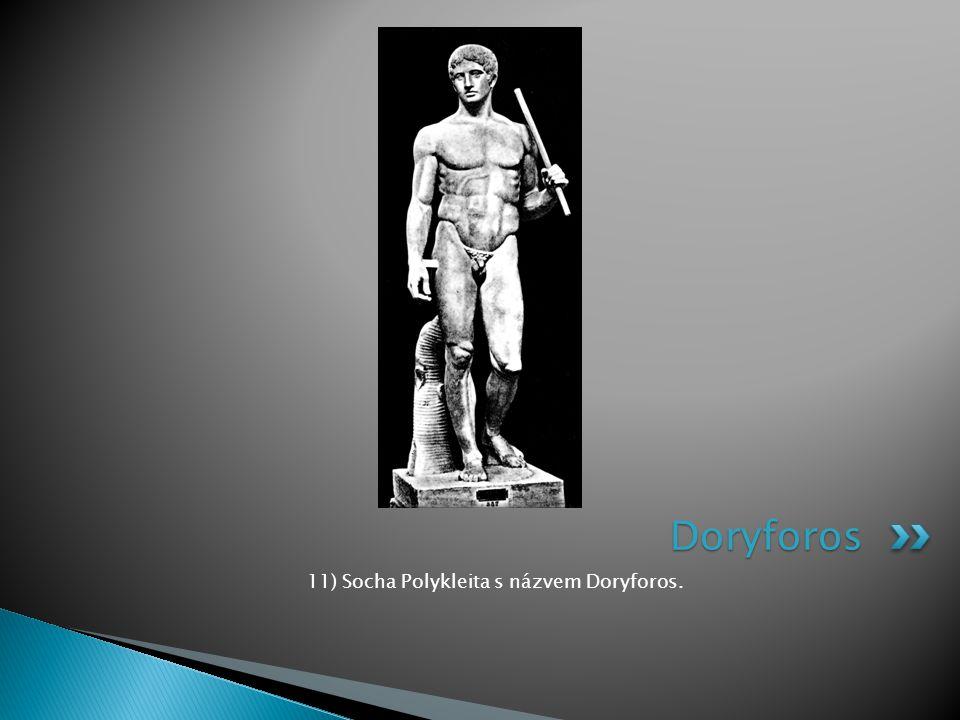 11) Socha Polykleita s názvem Doryforos.