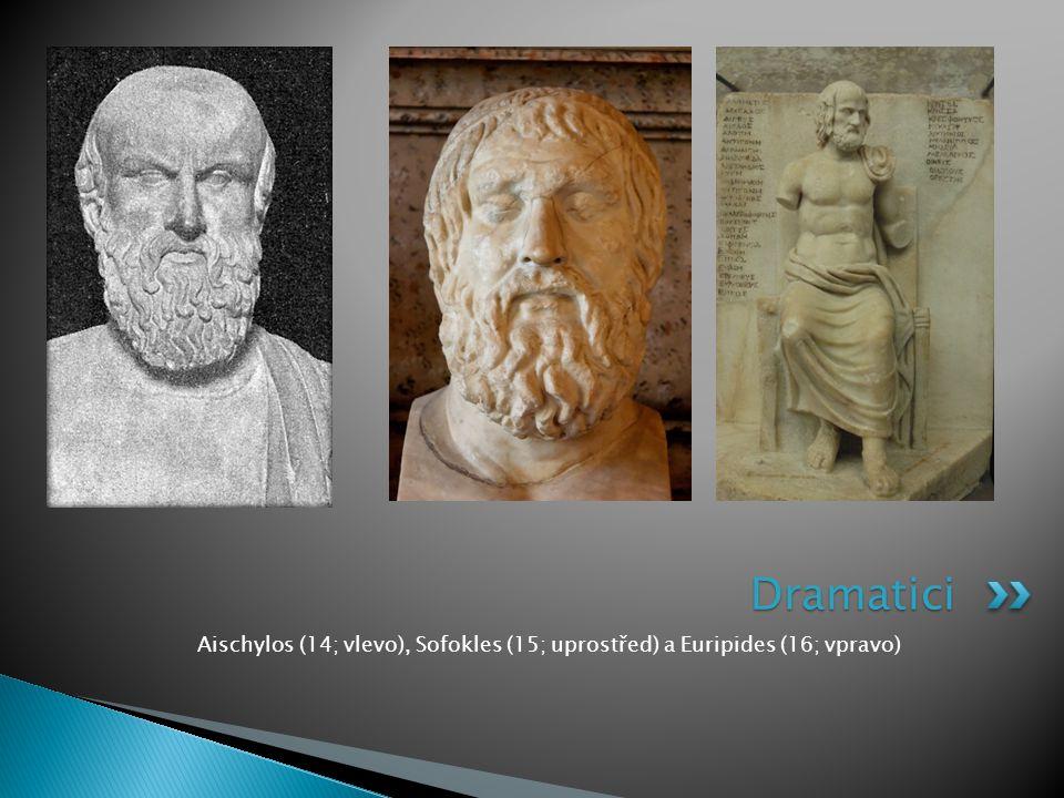 Dramatici Aischylos (14; vlevo), Sofokles (15; uprostřed) a Euripides (16; vpravo)
