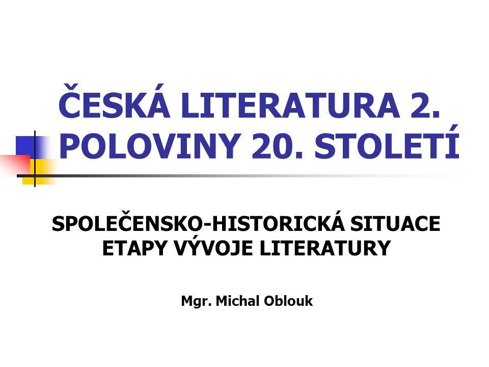 ČESKÁ LITERATURA 2. POLOVINY 20. STOLETÍ