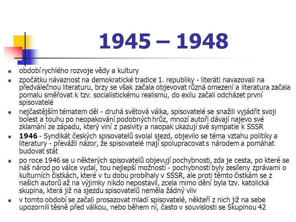 1945 – 1948 období rychlého rozvoje vědy a kultury