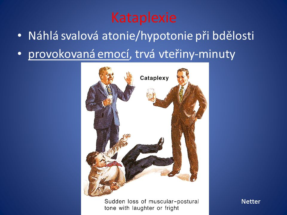 Kataplexie Náhlá svalová atonie/hypotonie při bdělosti
