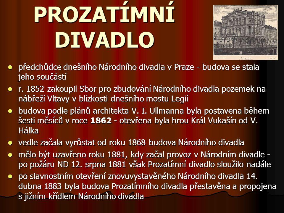 PROZATÍMNÍ DIVADLO předchůdce dnešního Národního divadla v Praze - budova se stala jeho součástí.