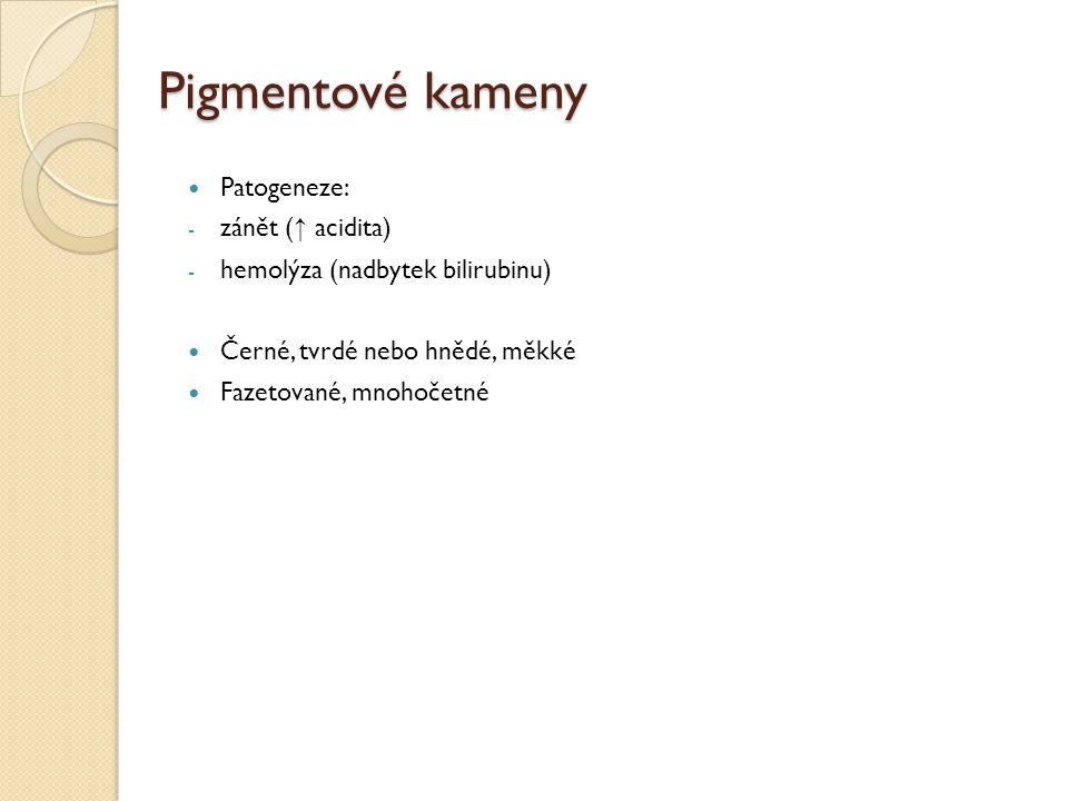 Pigmentové kameny Patogeneze: zánět (↑ acidita)