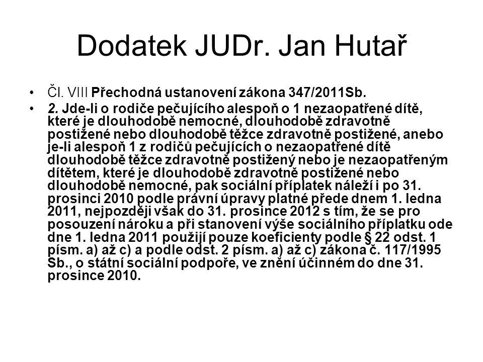 Dodatek JUDr. Jan Hutař Čl. VIII Přechodná ustanovení zákona 347/2011Sb.