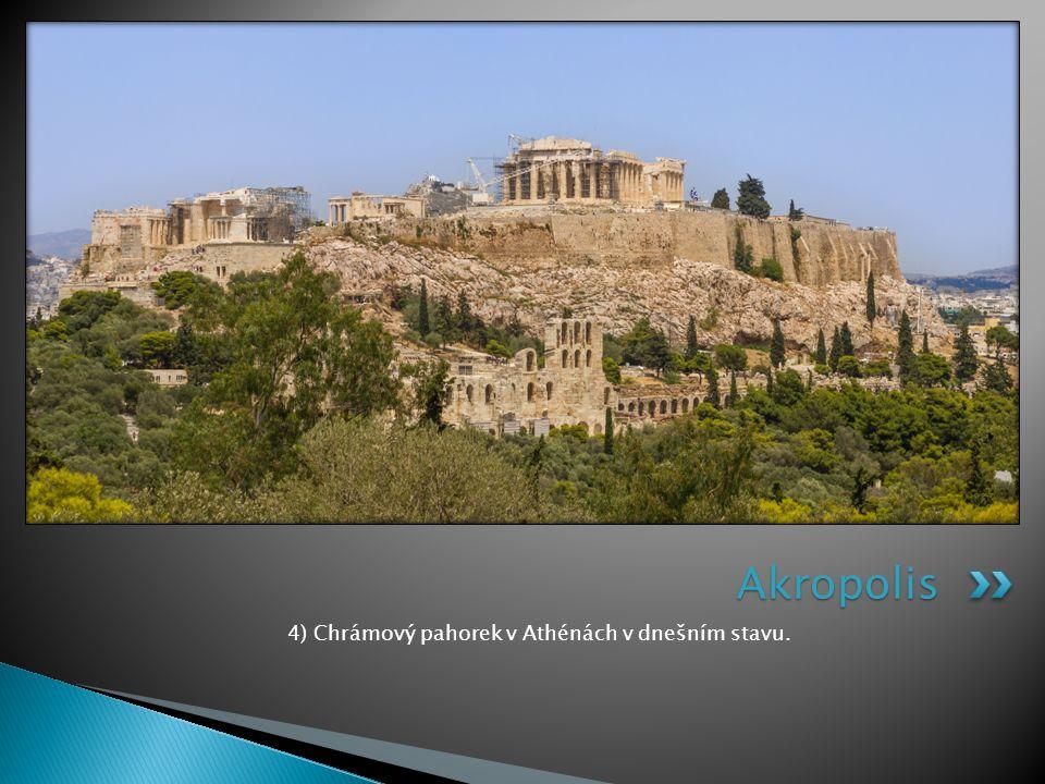 4) Chrámový pahorek v Athénách v dnešním stavu.