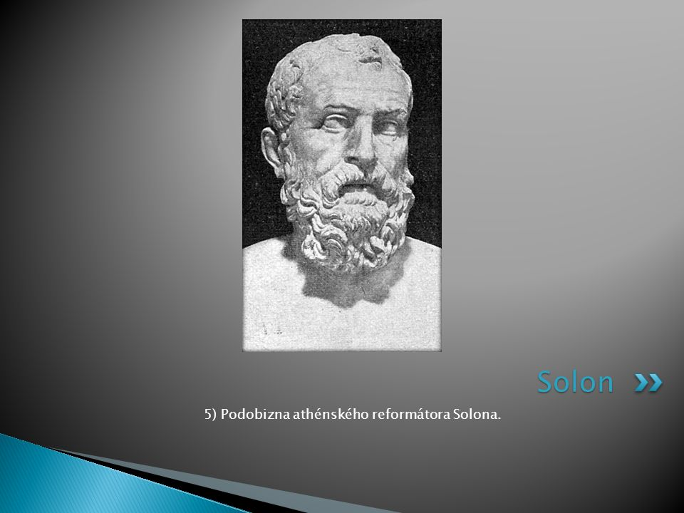 5) Podobizna athénského reformátora Solona.