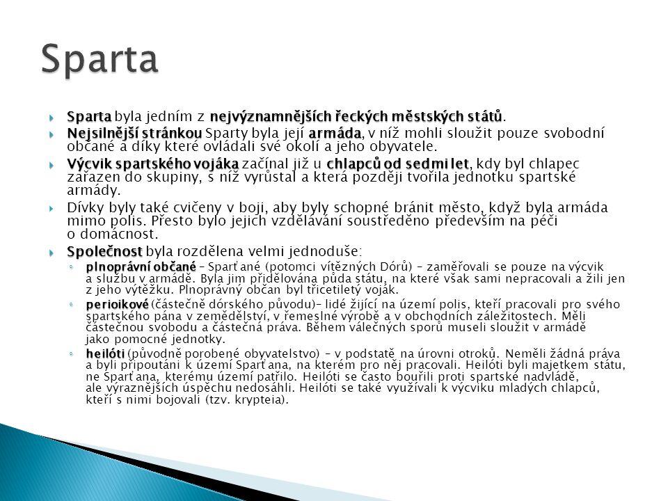 Sparta Sparta byla jedním z nejvýznamnějších řeckých městských států.