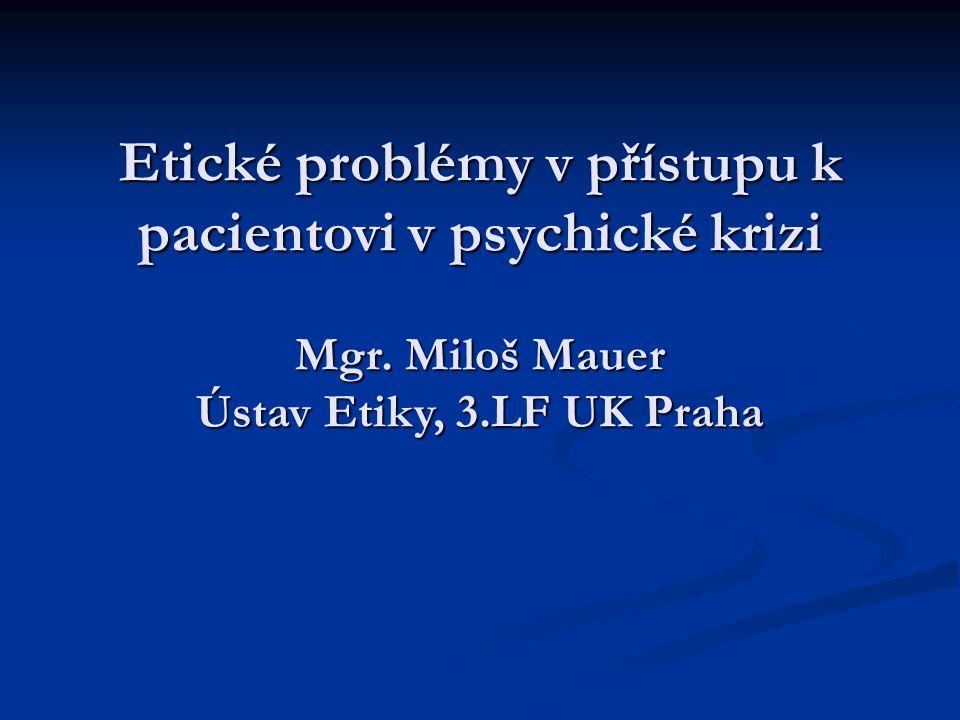 Etické problémy v přístupu k pacientovi v psychické krizi Mgr