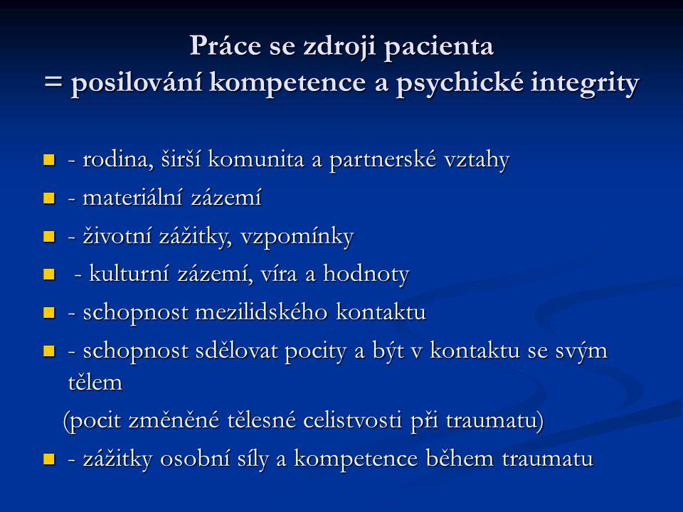 Práce se zdroji pacienta = posilování kompetence a psychické integrity
