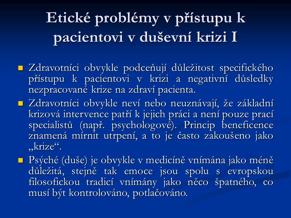 Etické problémy v přístupu k pacientovi v duševní krizi I