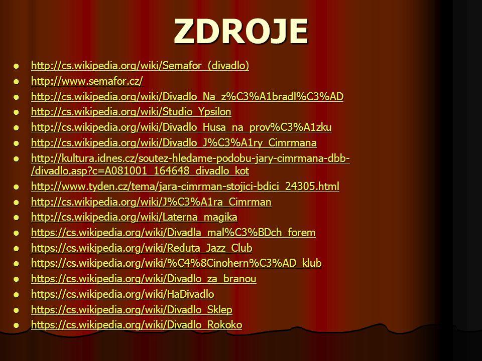 ZDROJE http://cs.wikipedia.org/wiki/Semafor_(divadlo)