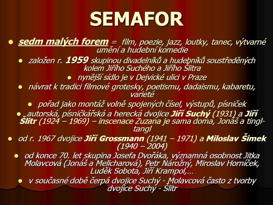 SEMAFOR sedm malých forem = film, poezie, jazz, loutky, tanec, výtvarné umění a hudební komedie.