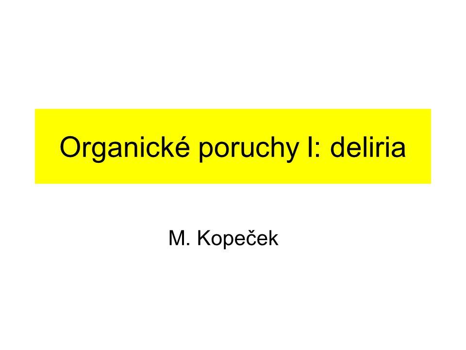 Organické poruchy I: deliria