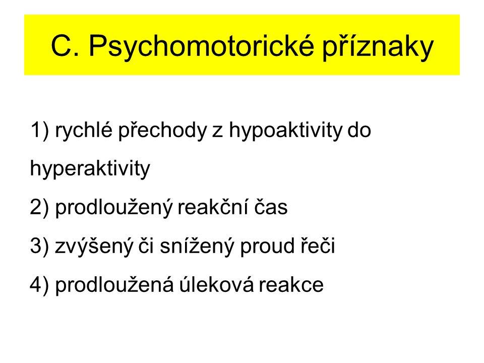 C. Psychomotorické příznaky