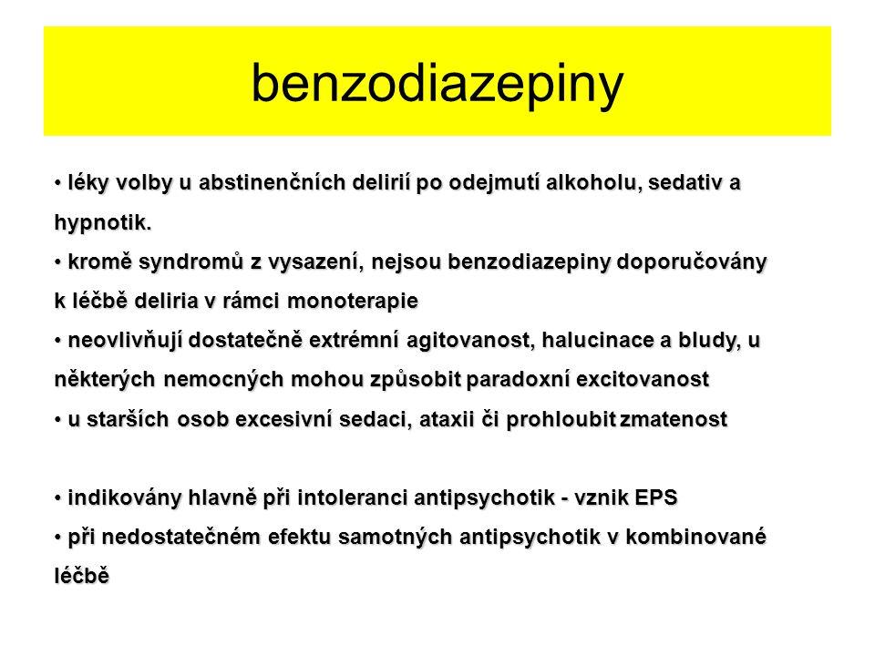 benzodiazepiny léky volby u abstinenčních delirií po odejmutí alkoholu, sedativ a hypnotik.
