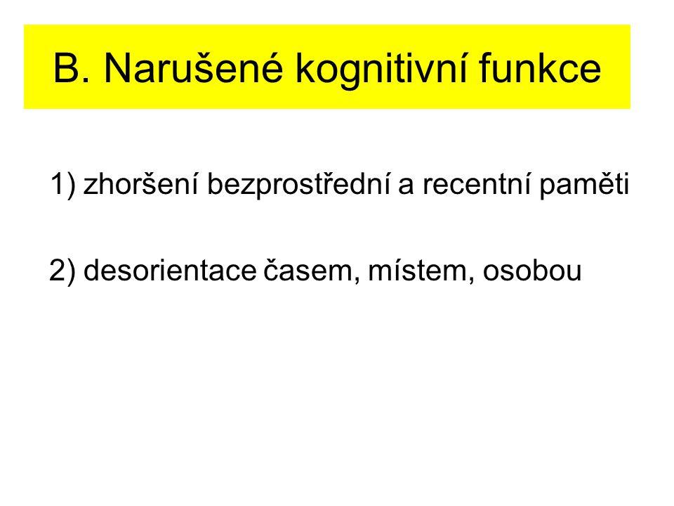 B. Narušené kognitivní funkce
