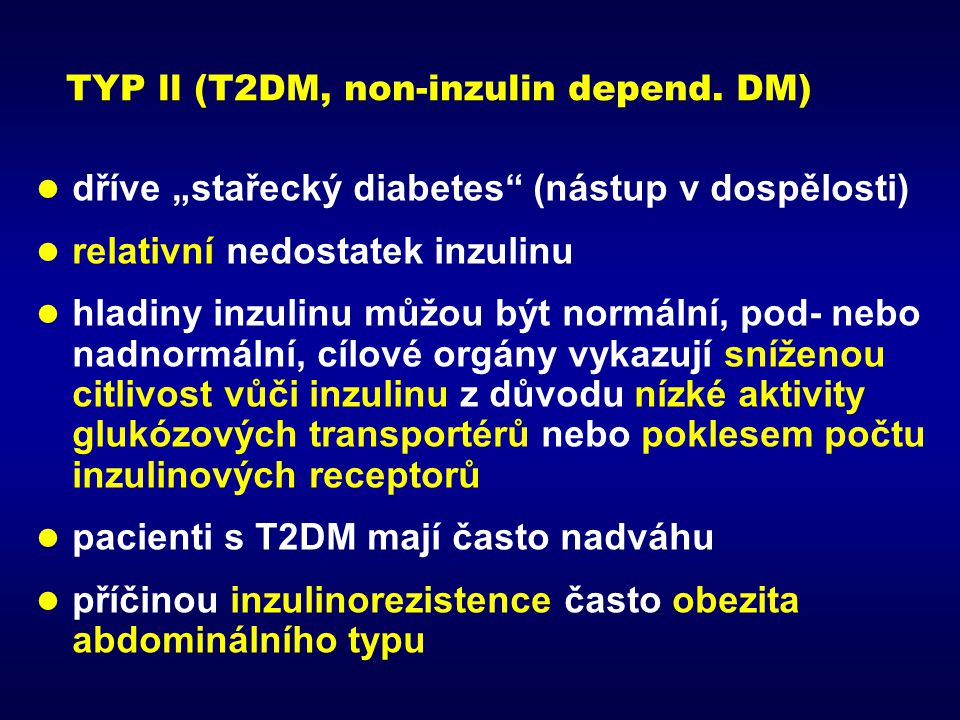 TYP ll (T2DM, non-inzulin depend. DM)