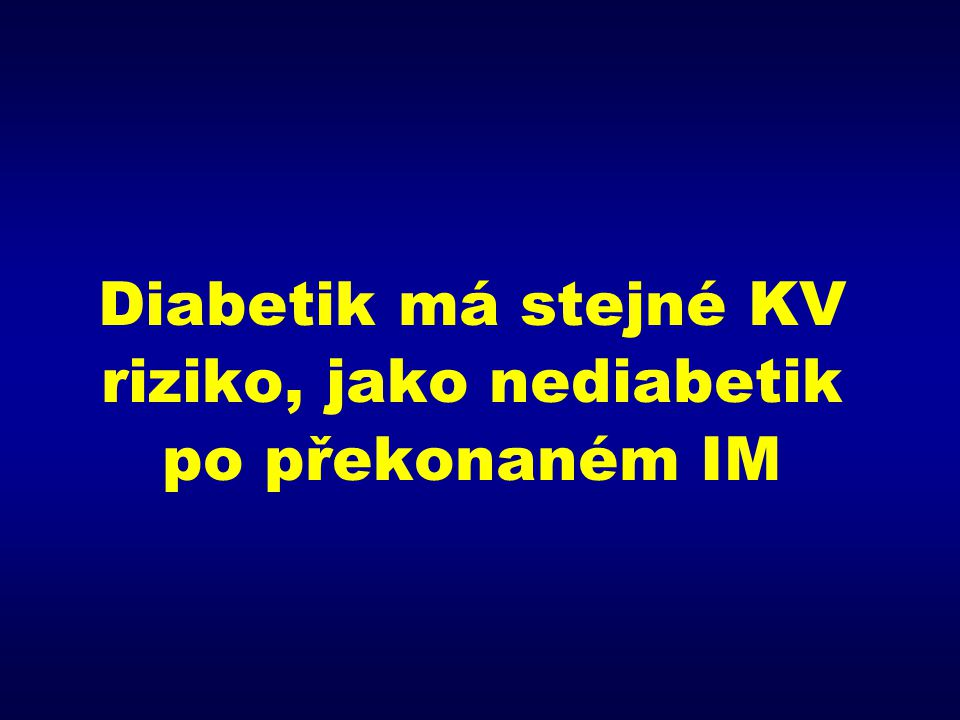 Diabetik má stejné KV riziko, jako nediabetik po překonaném IM