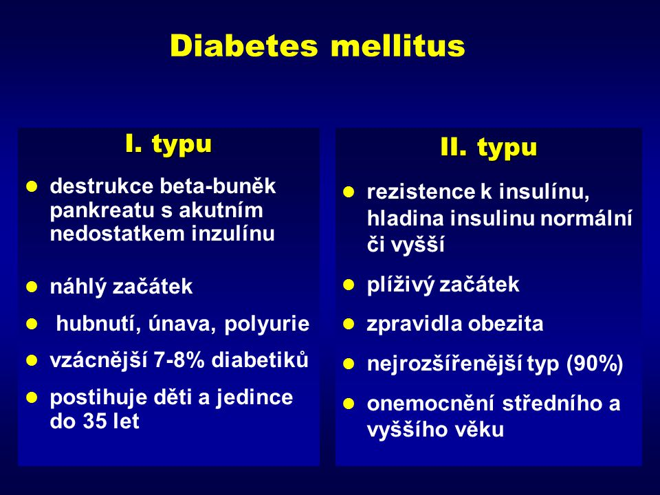 Diabetes mellitus I. typu II. typu