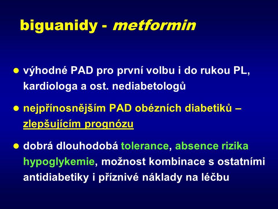 biguanidy - metformin výhodné PAD pro první volbu i do rukou PL, kardiologa a ost. nediabetologů.