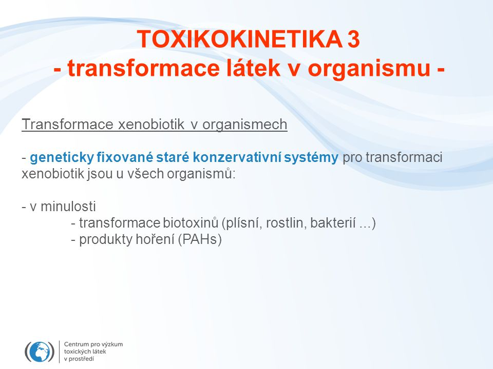 - transformace látek v organismu -