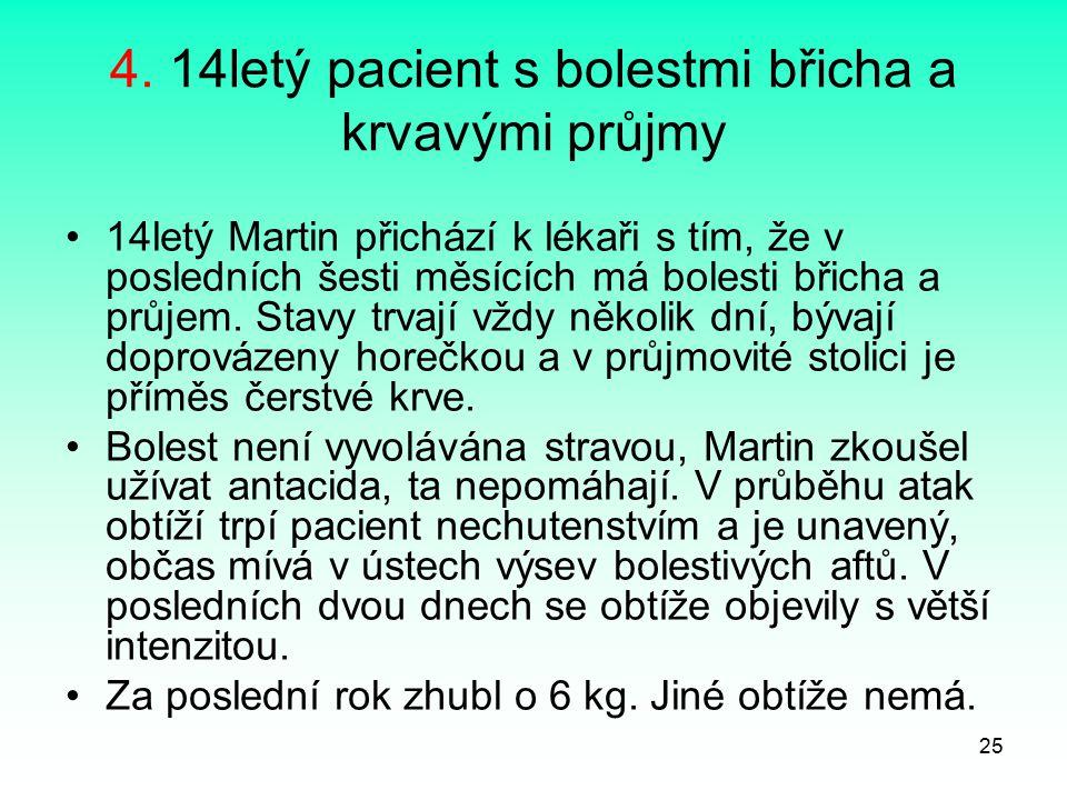 4. 14letý pacient s bolestmi břicha a krvavými průjmy