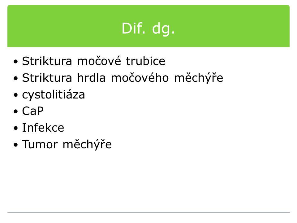 Dif. dg. Striktura močové trubice Striktura hrdla močového měchýře