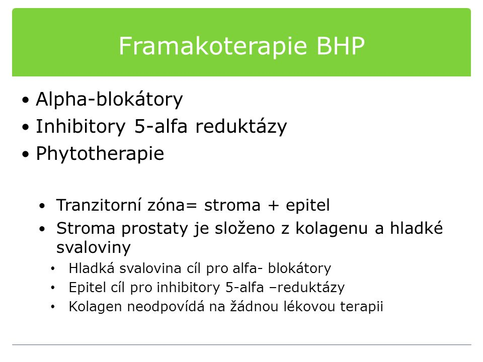 Framakoterapie BHP Alpha-blokátory Inhibitory 5-alfa reduktázy