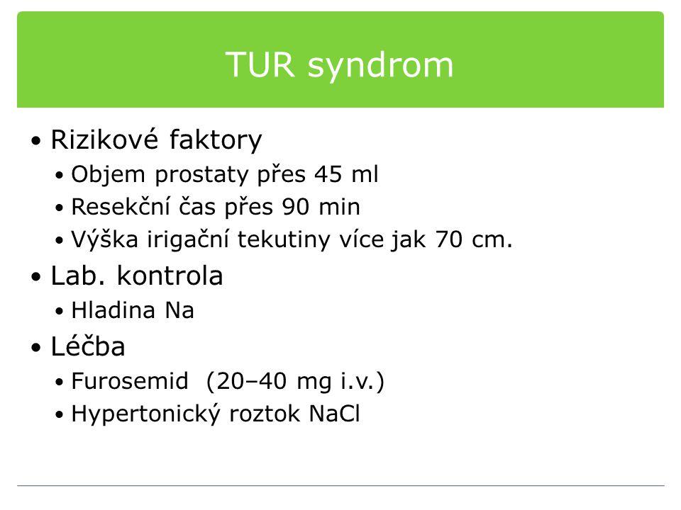 TUR syndrom Rizikové faktory Lab. kontrola Léčba
