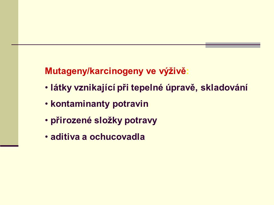 Mutageny/karcinogeny ve výživě:
