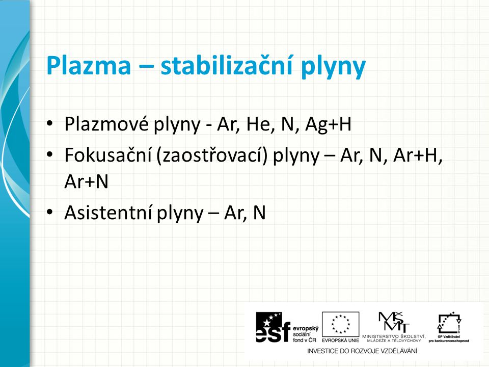 Plazma – stabilizační plyny