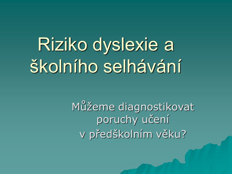 Riziko dyslexie a školního selhávání