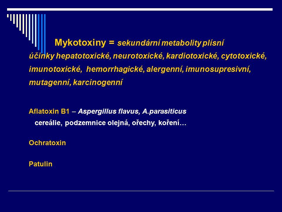 Mykotoxiny = sekundární metabolity plísní