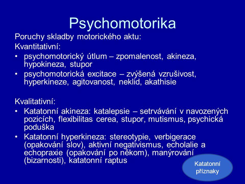 Psychomotorika Poruchy skladby motorického aktu: Kvantitativní:
