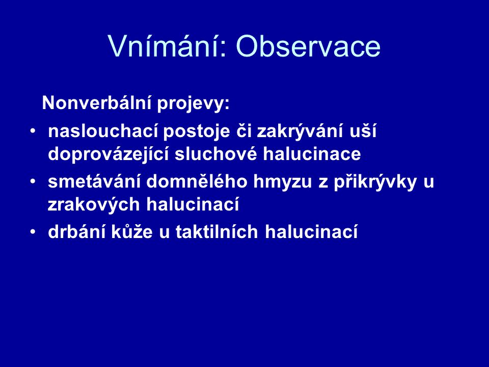 Vnímání: Observace Nonverbální projevy: