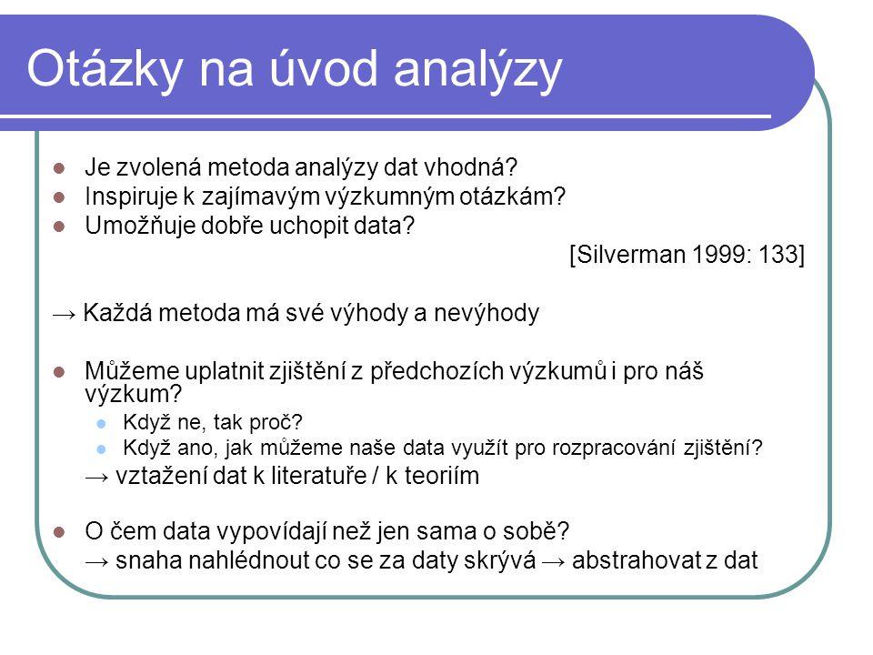 Otázky na úvod analýzy Je zvolená metoda analýzy dat vhodná