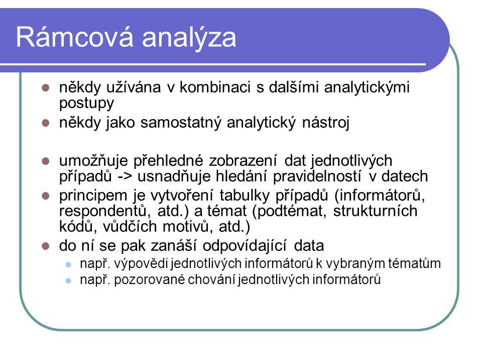 Rámcová analýza někdy užívána v kombinaci s dalšími analytickými postupy. někdy jako samostatný analytický nástroj.