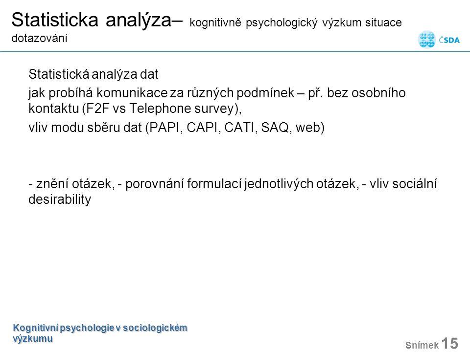 Statisticka analýza– kognitivně psychologický výzkum situace dotazování