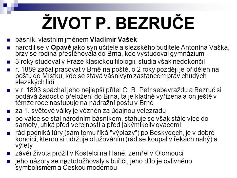 ŽIVOT P. BEZRUČE básník, vlastním jménem Vladimír Vašek
