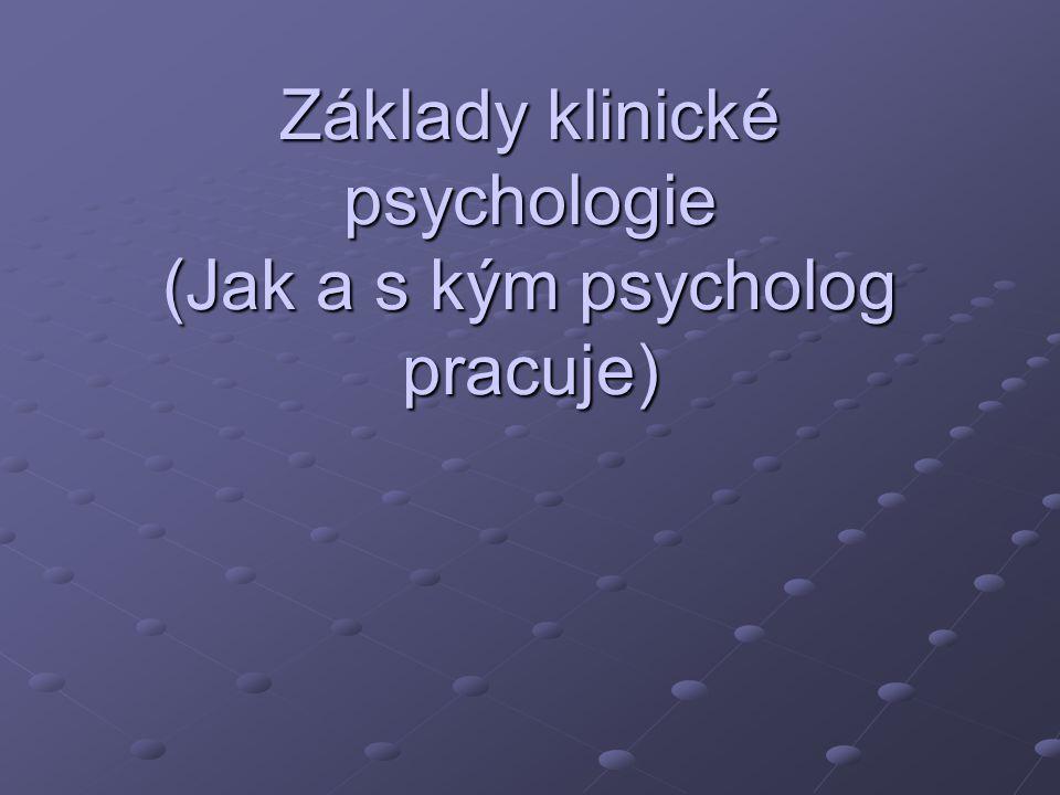 Základy klinické psychologie (Jak a s kým psycholog pracuje)