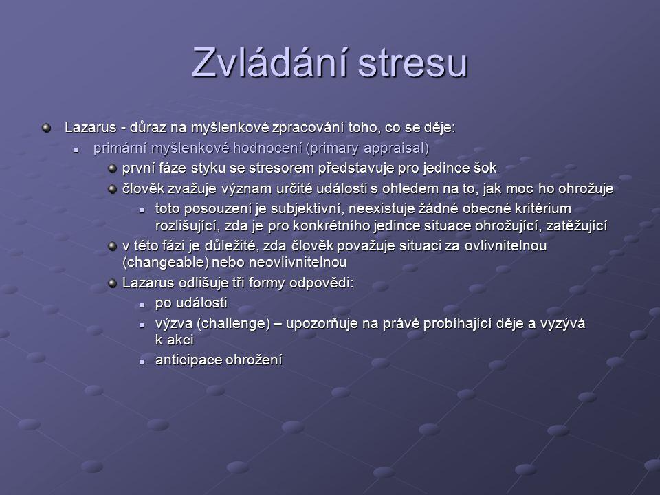 Zvládání stresu Lazarus - důraz na myšlenkové zpracování toho, co se děje: primární myšlenkové hodnocení (primary appraisal)