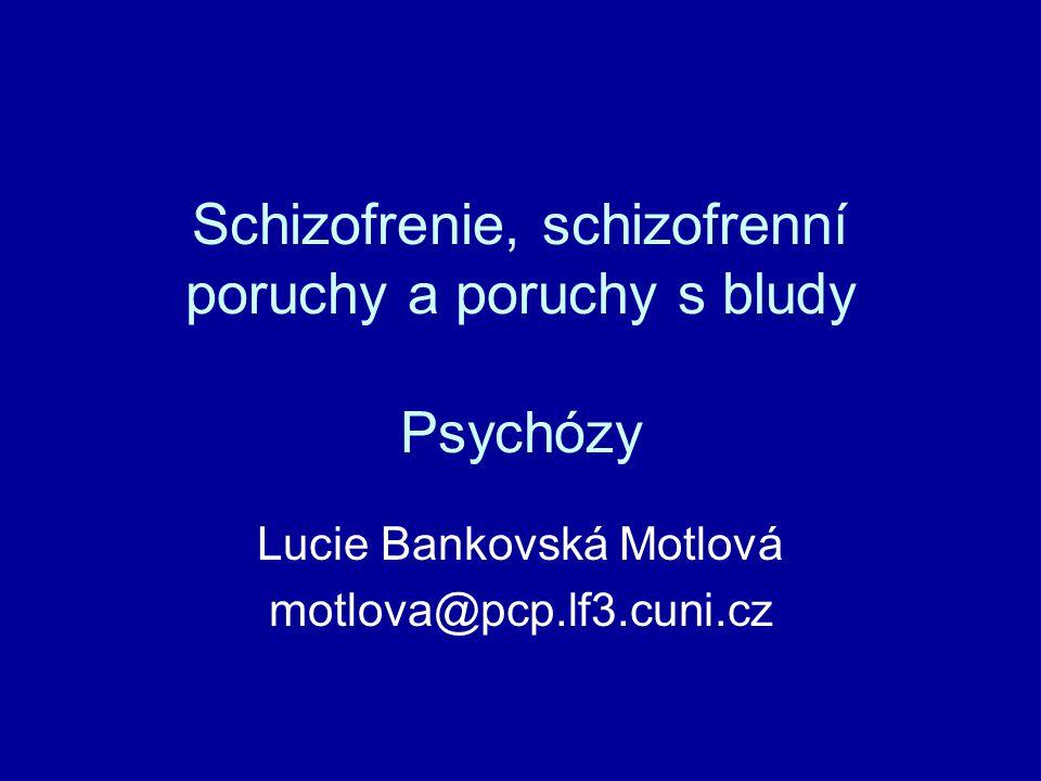 Schizofrenie, schizofrenní poruchy a poruchy s bludy Psychózy