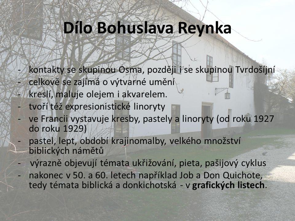 Dílo Bohuslava Reynka kontakty se skupinou Osma, později i se skupinou Tvrdošíjní. celkově se zajímá o výtvarné umění.